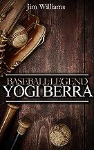 Yogi Berra - Baseball Legend: Major League Baseball Humor and Memoirs from Baseball Great Yogi Berra (New York Yankees Books Book 1) (English Edition)