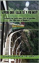 ¿Por qué ella sí y yo no?: Soltando mi sueño para vivir en plenitud (los hijos que no llegaron) (Spanish Edition)