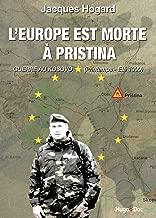 L'Europe est morte à Pristina (French Edition)