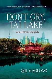 Don't Cry, Tai Lake: An Inspector Chen Novel (Inspector Chen Cao Book 7)
