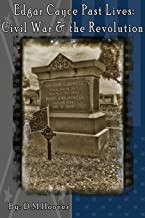 Edgar Cayce Past Lives: Civil War & The Revolution