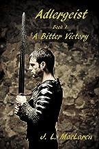 A Bitter Victory (Adlergeist Book 1)
