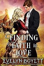 Finding Faith In Love: A Clean Western Historical Romance Novel
