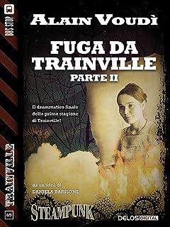 Fuga da Trainville parte II: Trainville 5