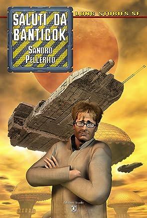 Saluti da Banticok (Collana Long Stories SF)