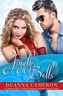 Jingly Bells: Holiday Romance (California Belly Dance Romance Series Book 4)