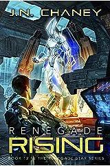 Renegade Rising: An Intergalactic Space Opera Adventure (Renegade Star Book 12) Kindle Edition