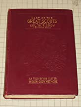 Last of the great scouts: The life story of Col. William F. Cody,