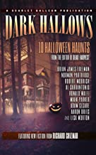 Dark Hallows: 10 Halloween Haunts