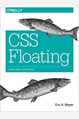 CSS Floating: Floats and Float Shapes Kindle Edition