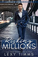 Risking Millions (Lovers in London Book 1) Kindle Edition