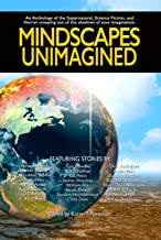 Mindscapes  Unimagined: An Anthology of the Supernatural, Science Fiction, and Horror