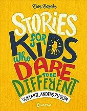 Stories for Kids Who Dare to be Different - Vom Mut, anders zu sein: ausgezeichnet mit dem Lesekompass 2020 (German Edition)