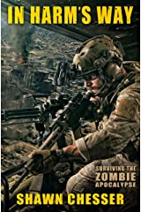 In Harm's Way (Surviving the Zombie Apocalypse Book 3) Kindle Edition