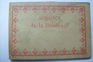 Alphabet de la Brodeuse: Lettres, chiffres, monogrammes et ornements à points comptés, suivis d'une séries de modèles avec dessins pour broderie de blanc