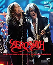 Aerosmith, 50th Anniversary Updated Edition: The Ultimate Illustrated History of the Bad Boys from Boston