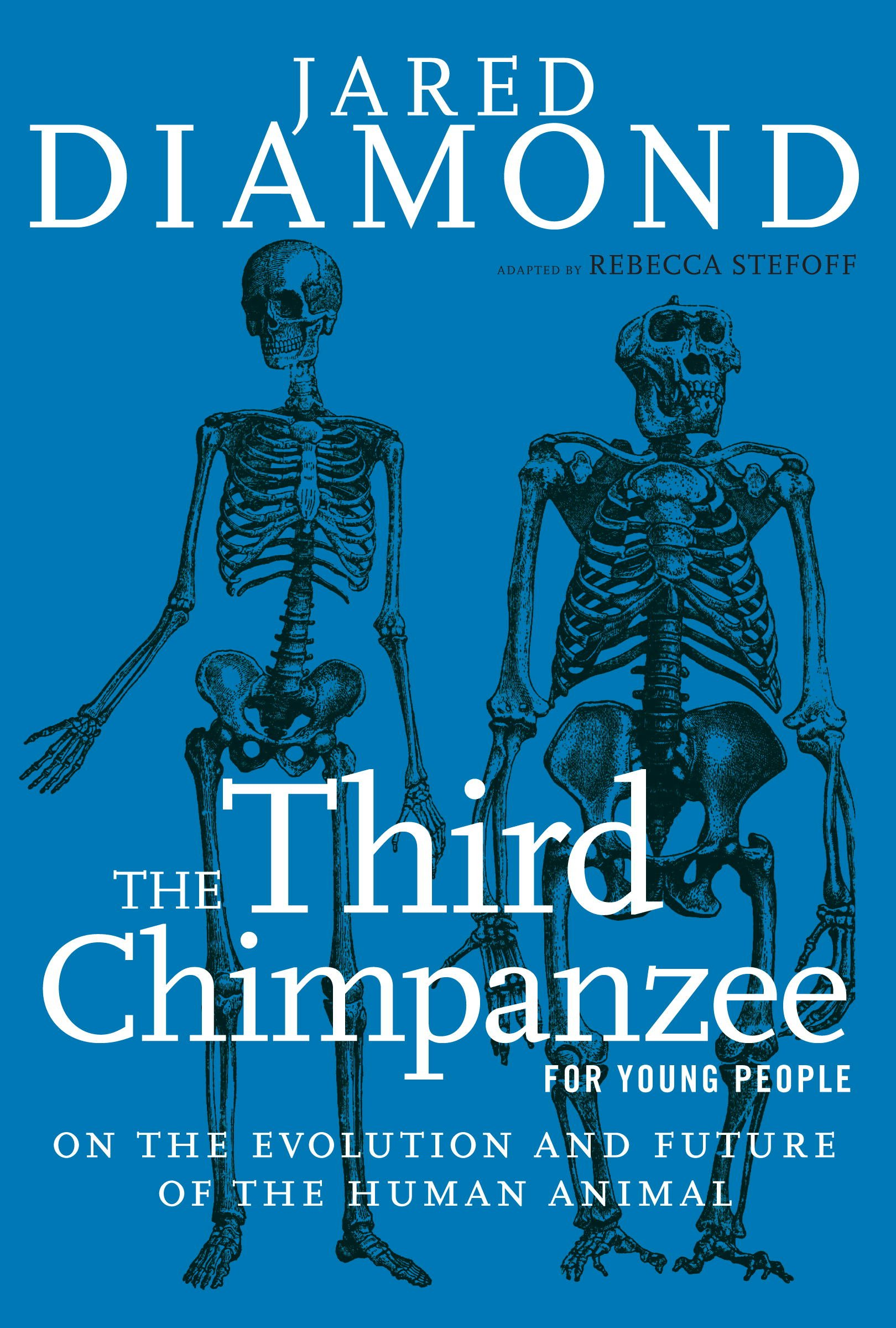 Image OfThe Third Chimpanzee For Young People: On The Evolution And Future Of The Human Animal (For Young People Series)
