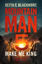 Make Me King (Mountain Man Book 5)