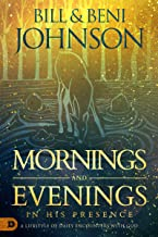 Mornings and Evenings in His Presence: A Lifestyle of Daily Encounters with God PDF