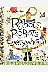 Robots, Robots Everywhere (Little Golden Book) Kindle Edition