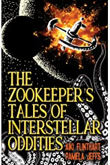 The Zookeeper's Tales of Interstellar Oddities Kindle Edition