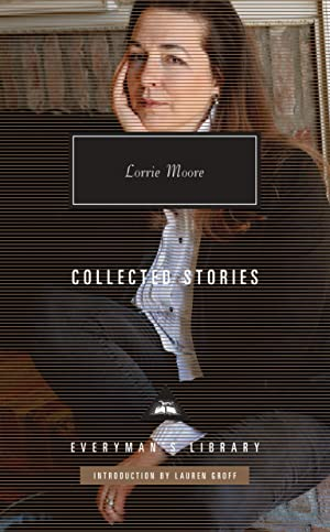 Collected Stories by Lorrie Moore