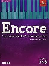Encore: Book 4, Grades 7 & 8: Your favourite ABRSM piano exam pieces (ABRSM Exam Pieces)
