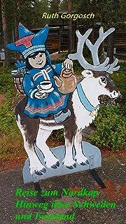 Reise zum Nordkap - Teil 1 - Hinweg über Schweden und Finnl