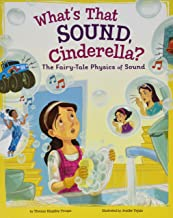 What's That Sound, Cinderella?: The Fairy-Tale Physics of Sound (STEM-Twisted Fairy Tales)