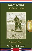 Learn Dutch with a Classic: Robinson Crusoe - Parallel Edition [NL-EN] (Dutch Edition)