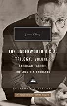 The Underworld U.S.A. Trilogy, Volume I: American Tabloid, The Cold Six Thousand (Everyman's Library Contemporary Classics...