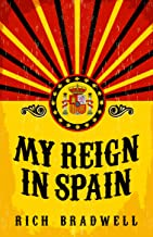 My Reign in Spain: A Spanish Adventure