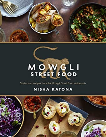 Mowgli Street Food: Stories and recipes from the Mowgli Street Food restaurants