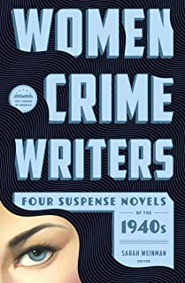 Women Crime Writers: Four Suspense Novels of the 1940s (LOA #268): Laura / The Horizontal Man / In a Lonely Place / The Blank Wall (Library of America Women Crime Writers Collection Book 1)