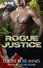 Rogue Justice: A Military Romance (SAS Rogue Unit Book 2)