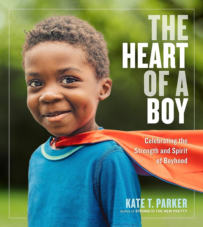 アブセイブランドグリルThe Heart of a Boy: Celebrating the Strength and Spirit of Boyhood