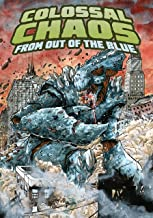 Colossal Chaos from Out of the Blue