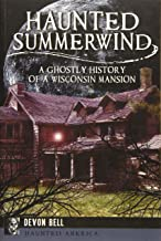 Haunted Summerwind: A Ghostly History of a Wisconsin Mansion (Haunted America)