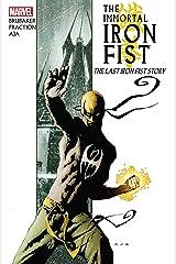 Immortal Iron Fist Vol. 1: The Last Iron Fist Story (Immortal Iron Fist (2006-2009)) Kindle Edition
