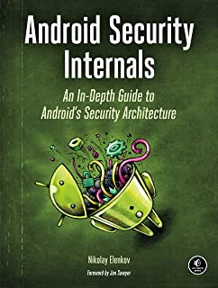Android Security Internals: An In-Depth Guide to Android's Security Architecture (English Edition)