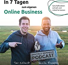 In 7 Tagen zum eigenen Online Business: Geschäftsideen schnell und risikofrei testen [7 Days to Your Own Online Business: Business Ideas Quickly and Risk-free Test]