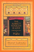 The Subject Tonight Is Love: 60 Wild and Sweet Poems of Hafiz (Compass) (English Edition)