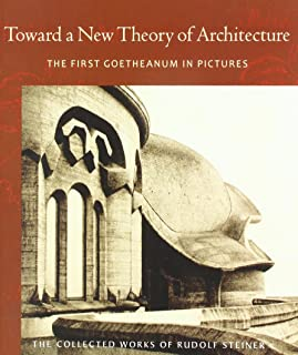 Toward a New Theory of Architecture: The First Goetheanum in Pictures