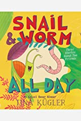 Snail and Worm All Day: Three Stories About Two Friends Kindle Edition