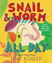 Snail and Worm All Day: Three Stories About Two Friends