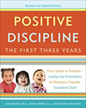 Positive Discipline: The First Three Years, Revised and Updated Edition: From Infant to Toddler–Laying the Foundation for Raising a Capable, Confident PDF
