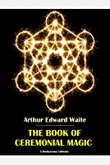 The Book of Ceremonial Magic Kindle Edition