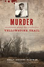 Murder along the Yellowstone Trail: The Execution of Seth Danner (True Crime) (English Edition)