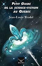 Petit Guide de la science-fiction au Québec (French Edition)