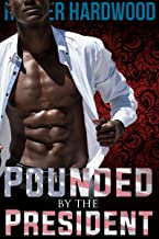 Pounded by the President (First Time Gay, Interracial MM, Dominant Alpha Male)